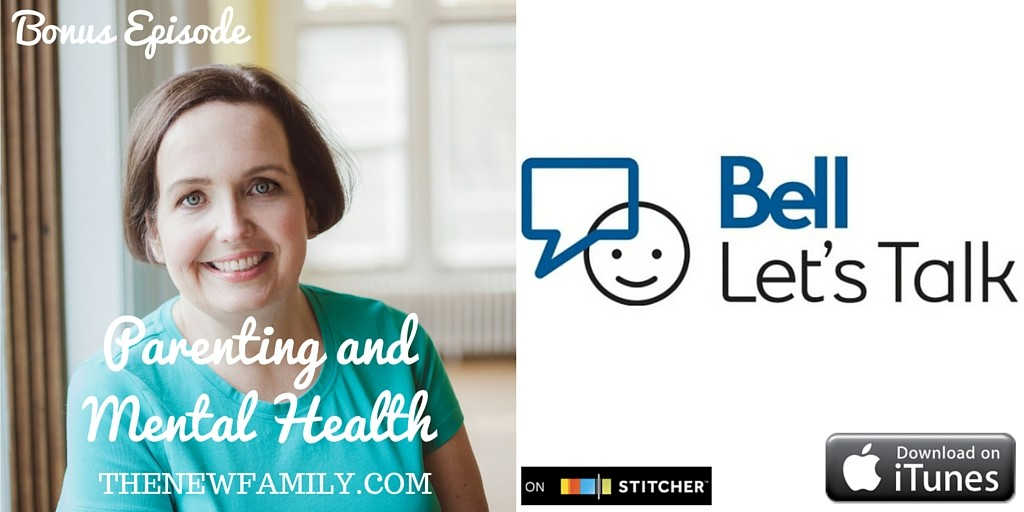 Bonus Episode for #BellLetsTalk: Parenting and Mental Health