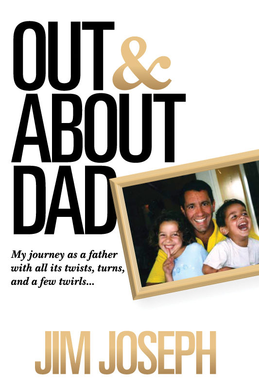 Out and About Dad by Jim Joseph