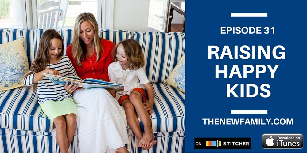Podcast-Episode-31-Raising-Happy-Kids_1000