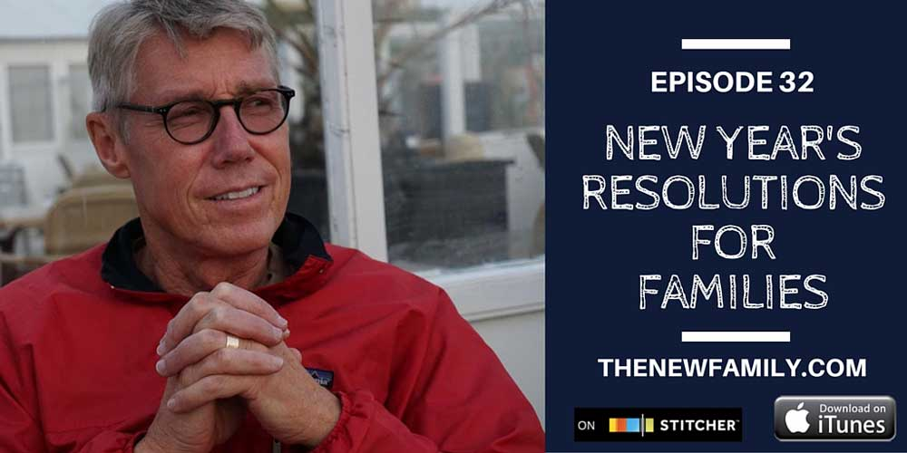 Podcast-Episode-32-new-years-resolutions-for-families_1000