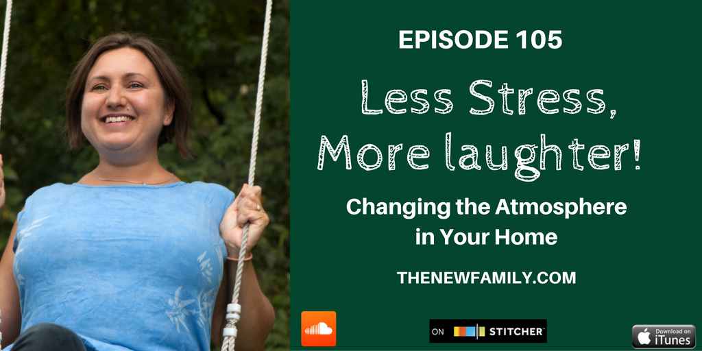 podcast-episode-105-less-stress-more-laughter-changing-the-atmosphere-in-your-home_twitter
