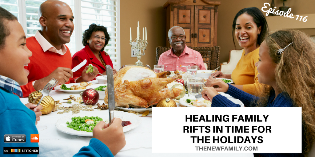 podcast-episode-116-healing-family-rifts-in-time-for-the-holidays_graphic