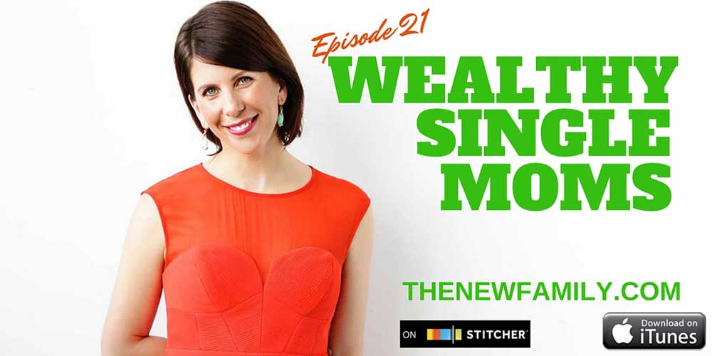 podcast-episode-21-wealthy-single-moms_1000