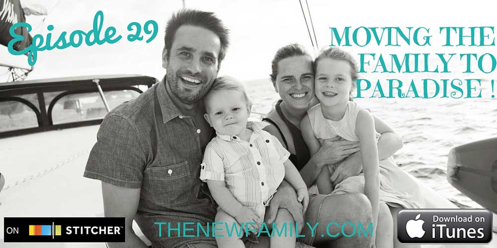 podcast-episode-29-moving-the-family-to-paradise-new_1000
