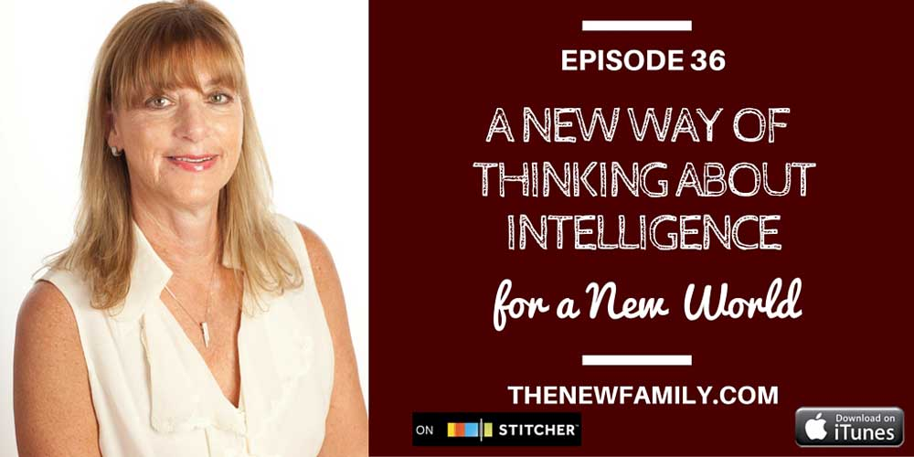 podcast-episode-36-a-new-way-of-thinking-about-intelligence-for-a-new-world-1000