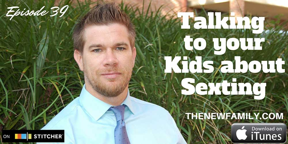 podcast-episode-39-talking-to-your-kids-about-sexting-graphic_1000