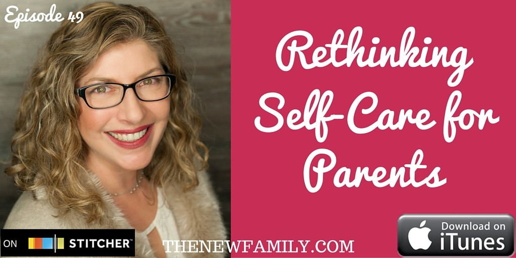 podcast-episode-49-rethinking-self-care-for-parents