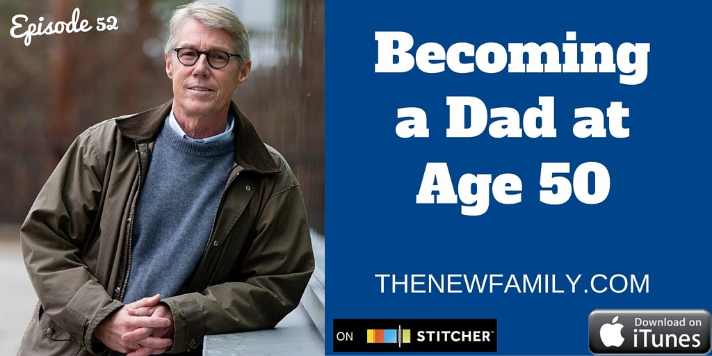 podcast-episode-52-becoming-a-dad-at-age-50
