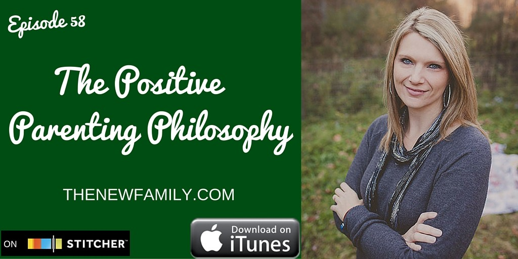 podcast-episode-58-the-positive-parenting-philosophy