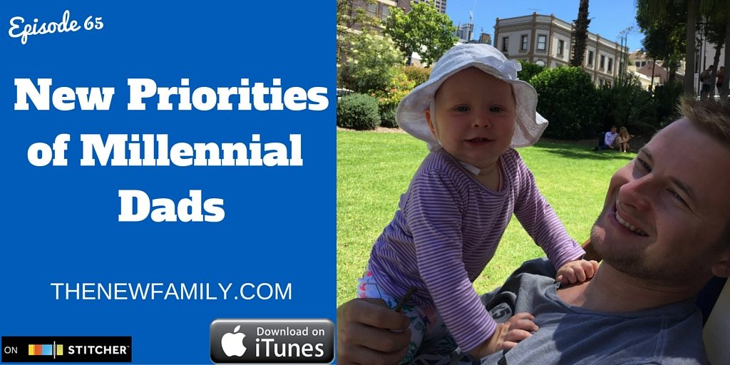 podcast-episode-65-new-priorities-of-millennial-dads