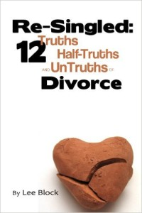 Re-Singled: 12 Truths, Half-Truths and UnTruths of Divorce