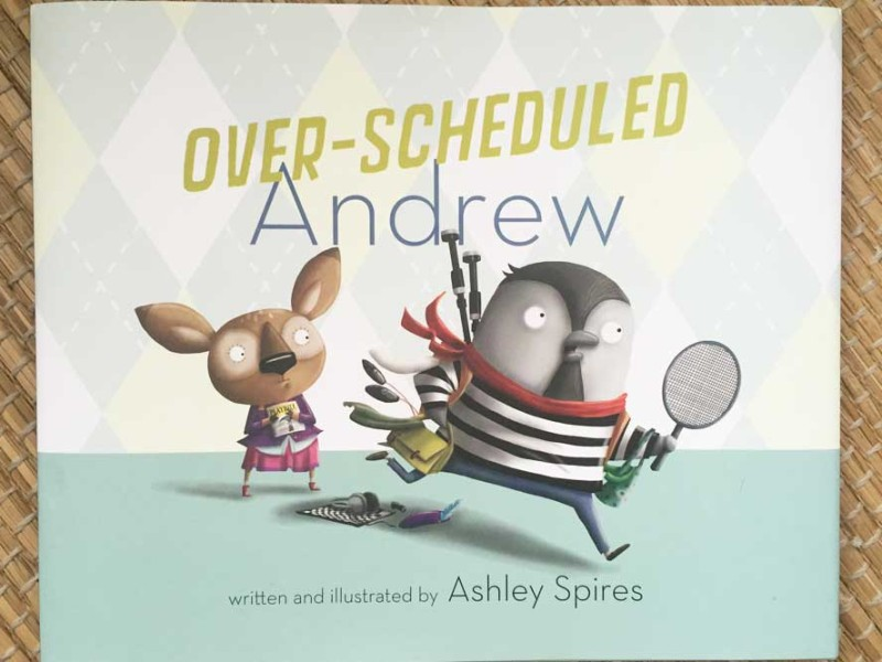 Today's Over-Programmed Kids Inspired Author-Illustrator Ashley Spires' Latest Book Overscheduled Andrew
