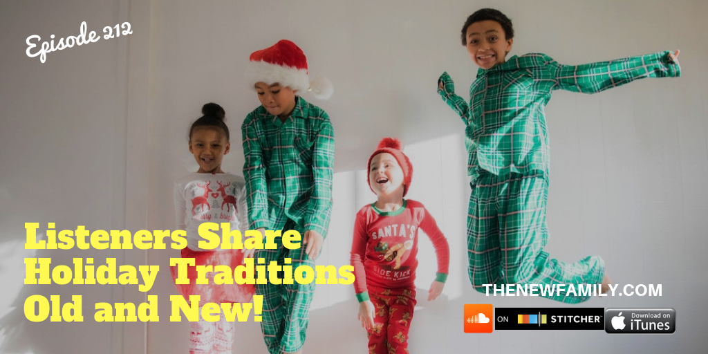 30d67cdf8319 For this special holiday episode of The New Family Podcast